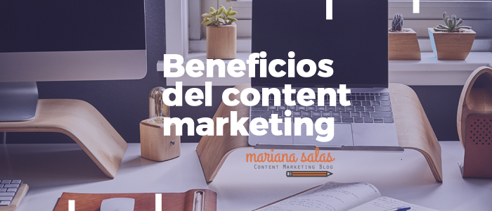 7 beneficios del content marketing