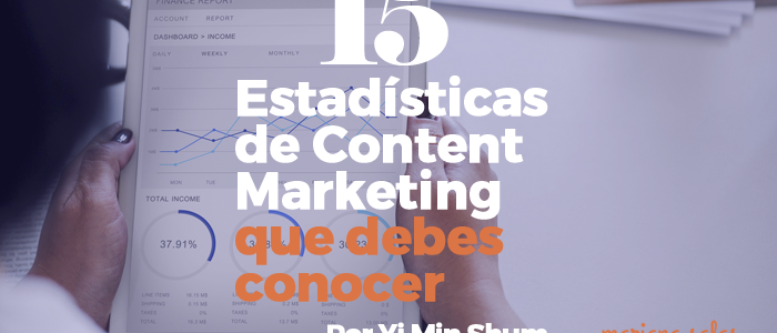 15 estadísticas de Content Marketing que debes conocer