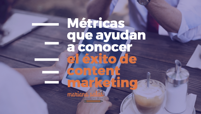 http://marianasalas.com/wp-content/uploads/2018/01/métricas-de-content-marketing.png