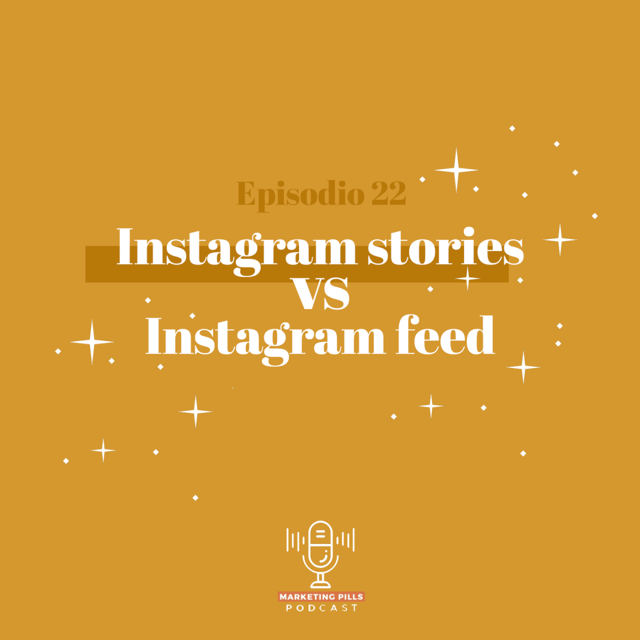 [PODCAST] Instagram feed vs Instagram Stories